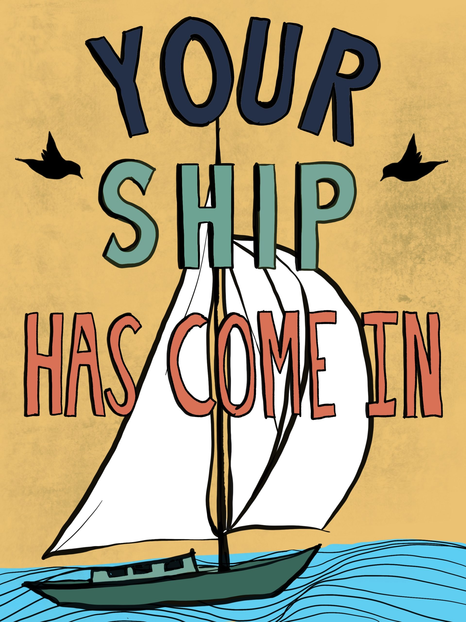 Your Ship Has Come In